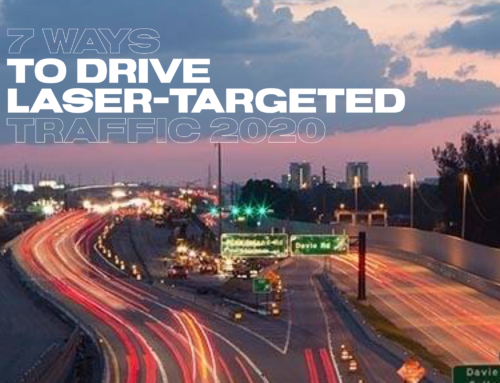 7 WAYS TO DRIVE LASER-TARGETED TRAFFIC 2020